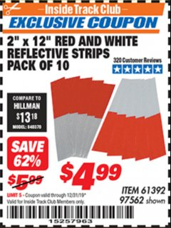 "Harbor Freight ITC Coupon 2"" x 12"" RED AND WHITE REFLECTIVE STRIPS PACK OF 10 Lot No. 61392/97562 Expired: 12/31/19 - $4.99"