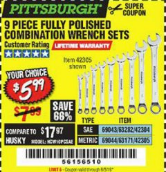 Harbor Freight Coupon 9 PIECE FULLY POLISHED COMBINATION WRENCH SETS Lot No. 63282/42304/69043/63171/42305/69044 Expired: 8/5/19 - $5.99