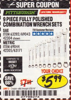 Harbor Freight Coupon 9 PIECE FULLY POLISHED COMBINATION WRENCH SETS Lot No. 63282/42304/69043/63171/42305/69044 Expired: 6/30/19 - $5.99