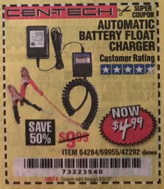 Harbor Freight Coupon AUTOMATIC BATTERY FLOAT CHARGER Lot No. 64284/42292/69594/69955 Expired: 2/5/19 - $4.99