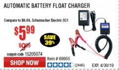 Harbor Freight Coupon AUTOMATIC BATTERY FLOAT CHARGER Lot No. 64284/42292/69594/69955 Expired: 4/30/19 - $5.99