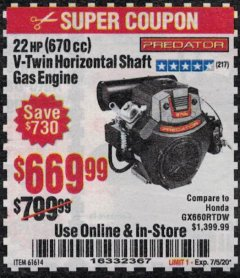 Harbor Freight Coupon PREDATOR 22 HP (670 CC) V-TWIN HORIZONTAL SHAFT GAS ENGINE Lot No. 61614 Expired: 7/5/20 - $669.99