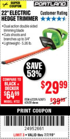 "Harbor Freight Coupon 22"" ELECTRIC HEDGE TRIMMER Lot No. 62339/62630 Expired: 7/7/19 - $29.99"