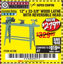 "Harbor Freight Coupon 12"" x 33-3/8"" WOOD LATHE WITH REVERSIBLE HEAD Lot No. 34706 Expired: 10/5/18 - $279.99"