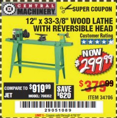 "Harbor Freight Coupon 12"" x 33-3/8"" WOOD LATHE WITH REVERSIBLE HEAD Lot No. 34706 Expired: 4/18/19 - $299.99"