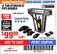 Harbor Freight ITC Coupon 12 TON HYDRAULIC PIPE BENDER Lot No. 32888/62539 Expired: 9/3/19 - $99.99