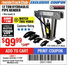 Harbor Freight ITC Coupon 12 TON HYDRAULIC PIPE BENDER Lot No. 32888/62539 Expired: 1/7/20 - $99.99