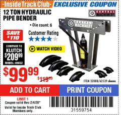 Harbor Freight ITC Coupon 12 TON HYDRAULIC PIPE BENDER Lot No. 32888/62539 Expired: 2/4/20 - $99.99