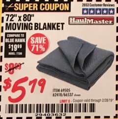 "Harbor Freight Coupon 72"" X 80"" MOVING BLANKET Lot No. 66537/69505/62418 Expired: 2/28/19 - $5.79"