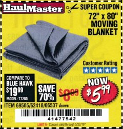 "Harbor Freight Coupon 72"" X 80"" MOVING BLANKET Lot No. 66537/69505/62418 Expired: 5/22/19 - $5.99"