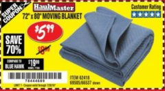 "Harbor Freight Coupon 72"" X 80"" MOVING BLANKET Lot No. 66537/69505/62418 Expired: 7/24/18 - $5.99"
