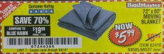 "Harbor Freight Coupon 72"" X 80"" MOVING BLANKET Lot No. 66537/69505/62418 Expired: 9/8/18 - $5.99"