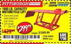 Harbor Freight Coupon 1000 LB. CAPACITY MOTORCYCLE LIFT Lot No. 69904/68892 Expired: 11/12/17 - $299.99