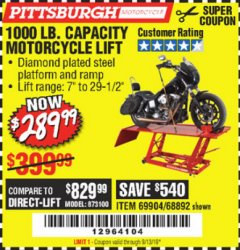 Harbor Freight Coupon 1000 LB. CAPACITY MOTORCYCLE LIFT Lot No. 69904/68892 Expired: 9/13/19 - $289.99