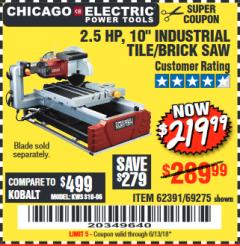 "Harbor Freight Coupon 2.5 HP, 10"" TILE/BRICK SAW Lot No. 69275/62391/95385 Expired: 6/13/18 - $219.99"