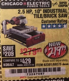 "Harbor Freight Coupon 2.5 HP, 10"" TILE/BRICK SAW Lot No. 69275/62391/95385 Expired: 2/5/19 - $219.99"