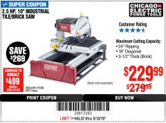 "Harbor Freight Coupon 2.5 HP, 10"" TILE/BRICK SAW Lot No. 69275/62391/95385 Expired: 5/12/19 - $229.99"