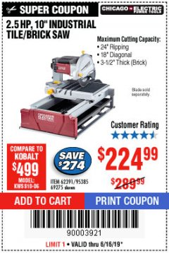 "Harbor Freight Coupon 2.5 HP, 10"" TILE/BRICK SAW Lot No. 69275/62391/95385 Expired: 6/16/19 - $224.99"