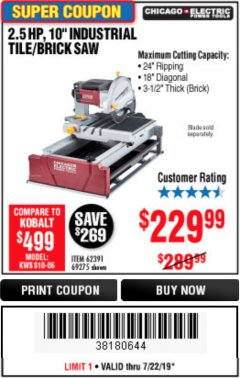 "Harbor Freight Coupon 2.5 HP, 10"" TILE/BRICK SAW Lot No. 69275/62391/95385 Expired: 7/22/19 - $229.99"