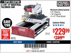 "Harbor Freight Coupon 2.5 HP, 10"" TILE/BRICK SAW Lot No. 69275/62391/95385 Expired: 8/4/19 - $229.99"