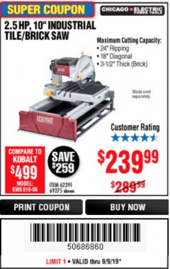 "Harbor Freight Coupon 2.5 HP, 10"" TILE/BRICK SAW Lot No. 69275/62391/95385 Expired: 9/9/19 - $239.99"
