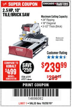 "Harbor Freight Coupon 2.5 HP, 10"" TILE/BRICK SAW Lot No. 69275/62391/95385 Expired: 10/20/19 - $239.99"