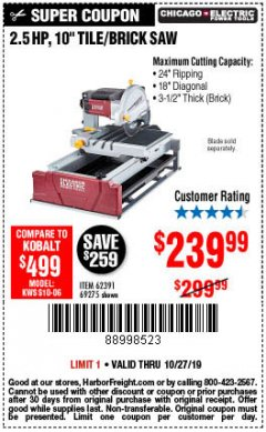 "Harbor Freight Coupon 2.5 HP, 10"" TILE/BRICK SAW Lot No. 69275/62391/95385 Expired: 10/27/19 - $239.99"