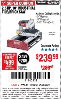 "Harbor Freight Coupon 2.5 HP, 10"" TILE/BRICK SAW Lot No. 69275/62391/95385 Expired: 1/25/20 - $239.99"