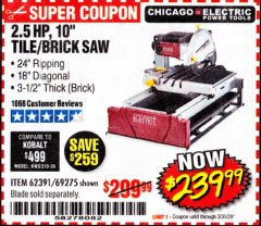 "Harbor Freight Coupon 2.5 HP, 10"" TILE/BRICK SAW Lot No. 69275/62391/95385 Expired: 3/31/20 - $239.99"