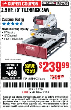 "Harbor Freight Coupon 2.5 HP, 10"" TILE/BRICK SAW Lot No. 69275/62391/95385 Expired: 3/1/20 - $239.99"