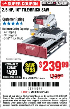 "Harbor Freight Coupon 2.5 HP, 10"" TILE/BRICK SAW Lot No. 69275/62391/95385 Expired: 3/15/20 - $239.99"