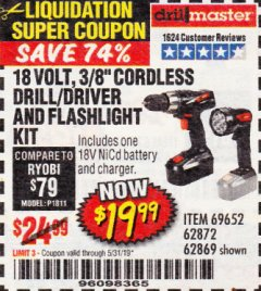 "Harbor Freight Coupon 18 VOLT CORDLESS 3/8"" DRILL/DRIVER AND FLASHLIGHT KIT Lot No. 68287/69652/62869/62872 Expired: 5/31/19 - $19.99"