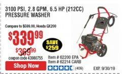Harbor Freight Coupon 3100 PSI, 2.8 GPM 6.5 HP (212 CC) GAS POWERED PRESSURE WASHERS WITH 25 FT. HOSE Lot No. 62200/62214 Expired: 9/30/19 - $339.99