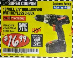 "Harbor Freight Coupon 18 VOLT CORDLESS 3/8"" DRILL/DRIVER WITH KEYLESS CHUCK Lot No. 68239/69651/62868/62873 Expired: 8/31/18 - $16.99"