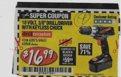 "Harbor Freight Coupon 18 VOLT CORDLESS 3/8"" DRILL/DRIVER WITH KEYLESS CHUCK Lot No. 68239/69651/62868/62873 Expired: 9/30/18 - $15.99"