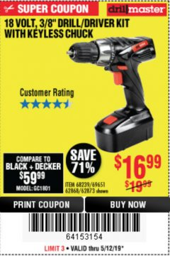 "Harbor Freight Coupon 18 VOLT CORDLESS 3/8"" DRILL/DRIVER WITH KEYLESS CHUCK Lot No. 68239/69651/62868/62873 Expired: 5/12/19 - $16.99"