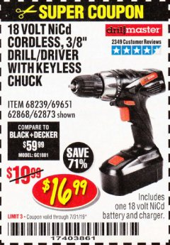 "Harbor Freight Coupon 18 VOLT CORDLESS 3/8"" DRILL/DRIVER WITH KEYLESS CHUCK Lot No. 68239/69651/62868/62873 Expired: 7/31/19 - $16.99"