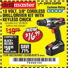 "Harbor Freight Coupon 18 VOLT CORDLESS 3/8"" DRILL/DRIVER WITH KEYLESS CHUCK Lot No. 68239/69651/62868/62873 Valid Thru: 5/25/20 - $16.99"
