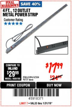 Harbor Freight Coupon 4 FT. 12 OUTLET METAL POWER STRIP Lot No. 96737/62494/62504/61597 Expired: 1/31/19 - $17.99