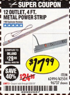Harbor Freight Coupon 4 FT. 12 OUTLET METAL POWER STRIP Lot No. 96737/62494/62504/61597 Expired: 6/30/19 - $17.99