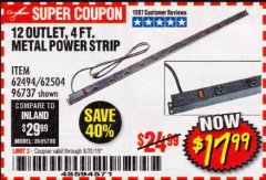 Harbor Freight Coupon 4 FT. 12 OUTLET METAL POWER STRIP Lot No. 96737/62494/62504/61597 Expired: 8/31/19 - $17.99