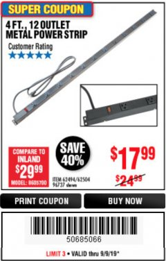 Harbor Freight Coupon 4 FT. 12 OUTLET METAL POWER STRIP Lot No. 96737/62494/62504/61597 Expired: 9/9/19 - $17.99