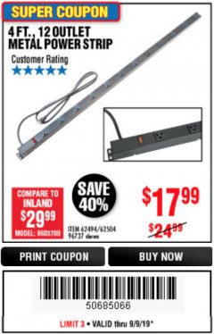 Harbor Freight Coupon 4 FT. 12 OUTLET METAL POWER STRIP Lot No. 96737/62494/62504/61597 Expired: 9/8/19 - $17.99