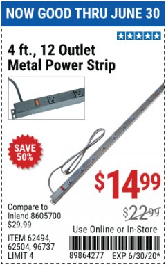 Harbor Freight Coupon 4 FT. 12 OUTLET METAL POWER STRIP Lot No. 96737/62494/62504/61597 Expired: 6/30/20 - $14.99