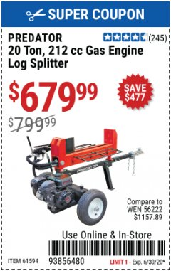 Harbor Freight Coupon 20 TON GAS ENGINE LOG SPLITTER Lot No. 61594 Valid Thru: 6/30/20 - $679.99