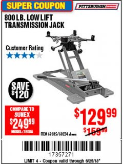 Harbor Freight Coupon 800 LB. CAPACITY LOW LIFT TRANSMISSION JACK Lot No. 69685/60234 Expired: 6/25/18 - $129.99