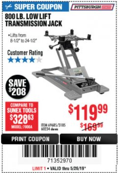 Harbor Freight Coupon 800 LB. CAPACITY LOW LIFT TRANSMISSION JACK Lot No. 69685/60234 Expired: 5/26/19 - $119.99