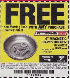"Harbor Freight FREE Coupon 4"" MAGNETIC PARTS HOLDER Lot No. 62535/90566 Expired: 6/11/18 - FWP"