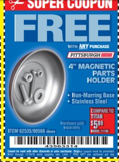 "Harbor Freight FREE Coupon 4"" MAGNETIC PARTS HOLDER Lot No. 62535/90566 Expired: 11/10/18 - FWP"