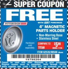 "Harbor Freight FREE Coupon 4"" MAGNETIC PARTS HOLDER Lot No. 62535/90566 Expired: 10/1/18 - FWP"